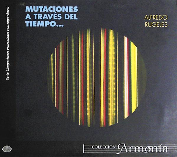Con el disco Mutaciones a través del tiempo…, Ecléctico celebra los 30 años de carrera del director Alfredo Rugeles