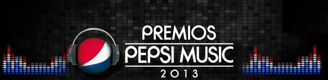 Vota por tu favorito en los Premios Pepsi Music 2013