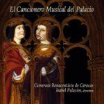 """El Cancionero Musical del Pañacio """"Camerata Renascentista de Caracas"""""""
