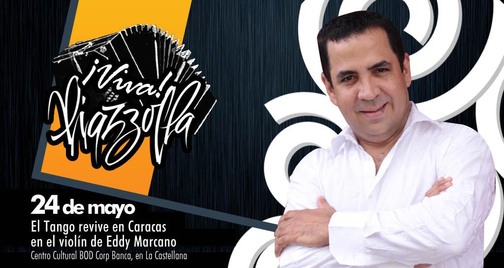 Eddy Marcano ¡Viva Piazzolla!