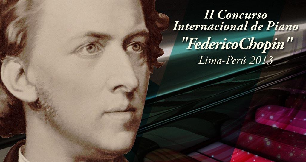 """Atención Jóvenes Pianistas, II Concurso Internacional de piano """"Federico Chopin"""", en Lima-Perú 2013"""