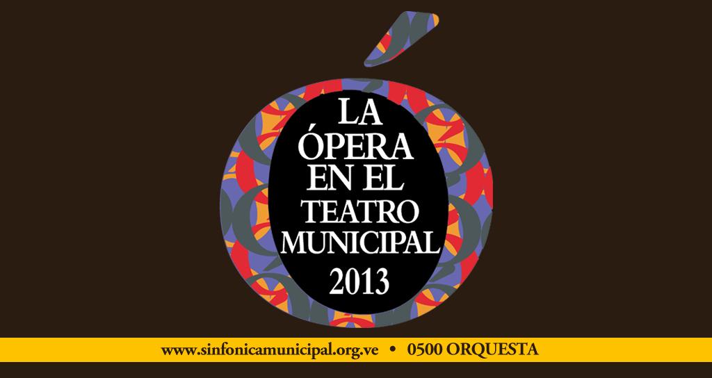 La Ópera en el Teatro Municipal 2013