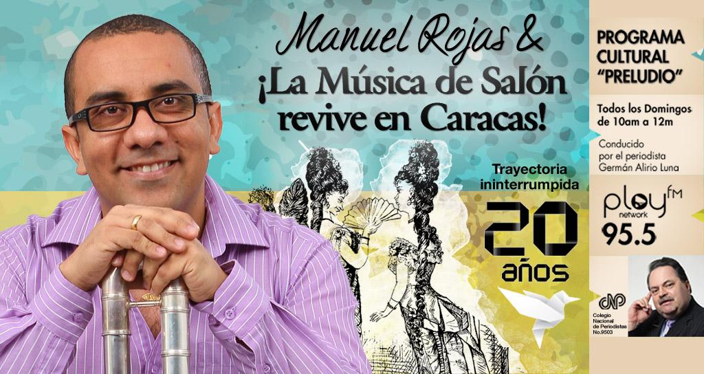 """El Flautista Manuel Rojas y ¡La Música de Salón revive en Caracas! presentes en """"Preludio"""""""