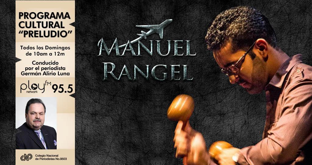 "El maraquero Manuel Rangel se va de gira por Europa y se depide enn ""Preludio"""