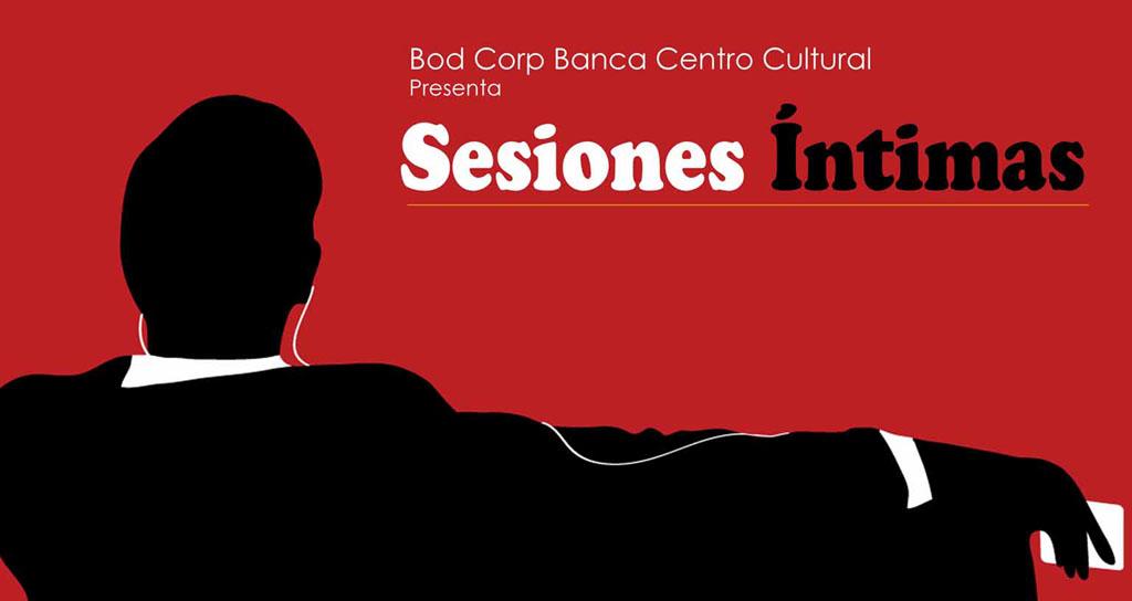 Sesiones Íntimas en el Centro Cultural B.O.D. Corp Banca se está llenando de gente