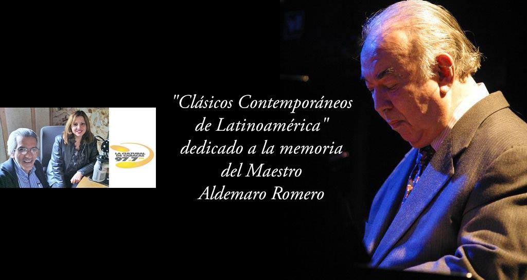 """""""Clásicos Contemporáneos de Latinoamérica"""" dedicado a la memoria del Maestro Aldemaro Romero"""