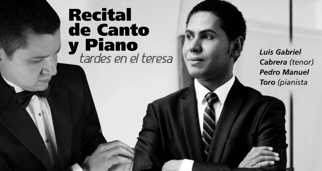 Recital de Canto y piano Luis Gabriel Cabrera (tenor) Pedro Manuel Toro (pianista