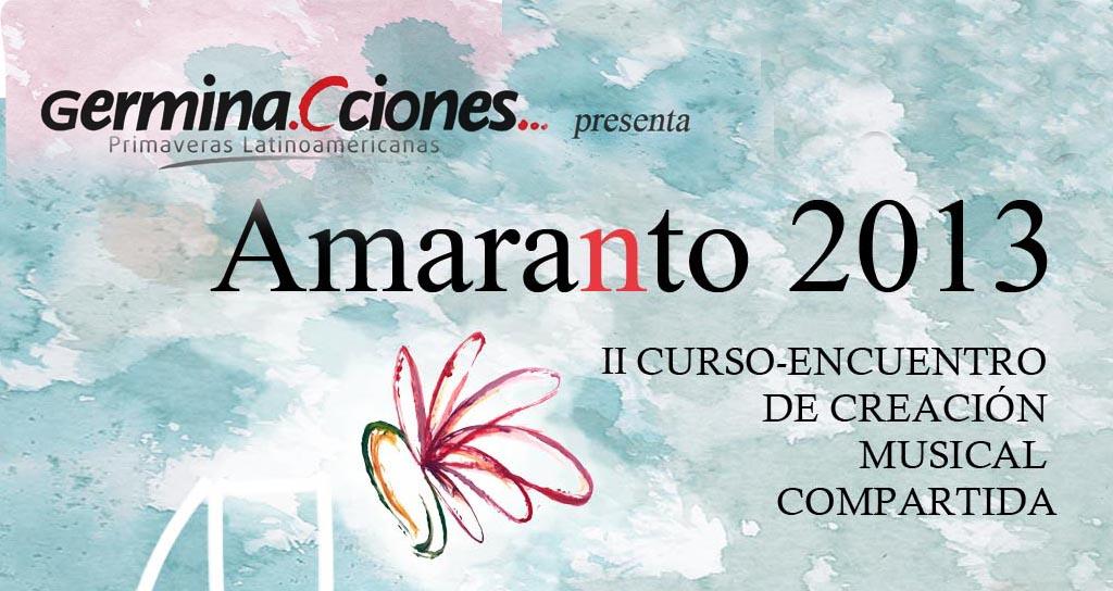 Amaranto 2013, II Curso-Encuentro de Creación Musical Compartida