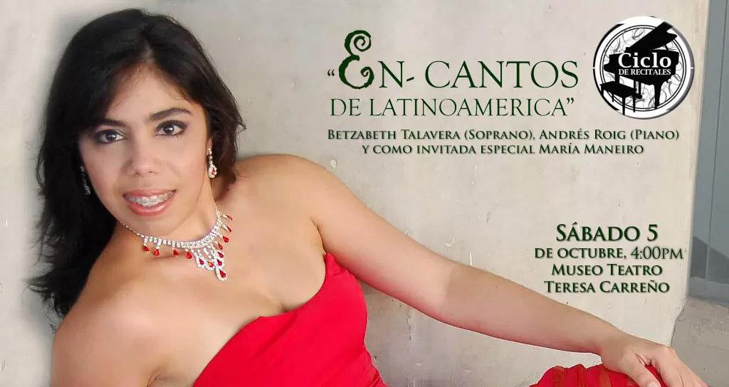 """El Ciclo de Conciertos del Teatro Teresa Carreño presenta: """"En-Cantos de Latinoamerica"""""""