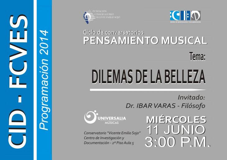 """Ciclo de Conversatorios en Pensamiento Musical """"Dilemas de la Belleza"""""""