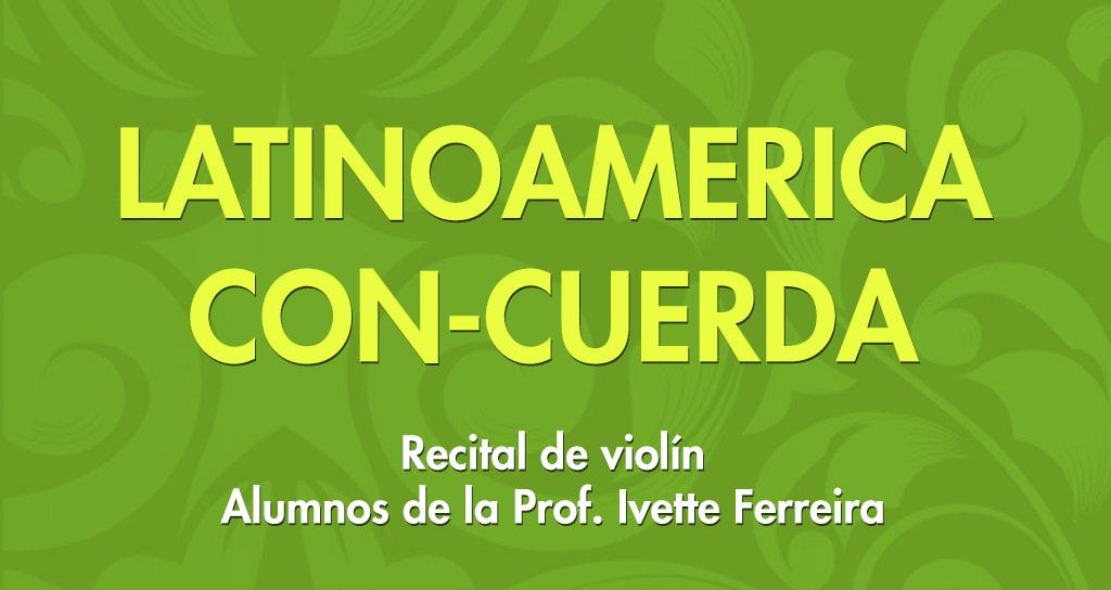 """La Academia Latinoamericana de Violín Zulia trae """"LATINOAMÉRICA CON-CUERDA"""""""