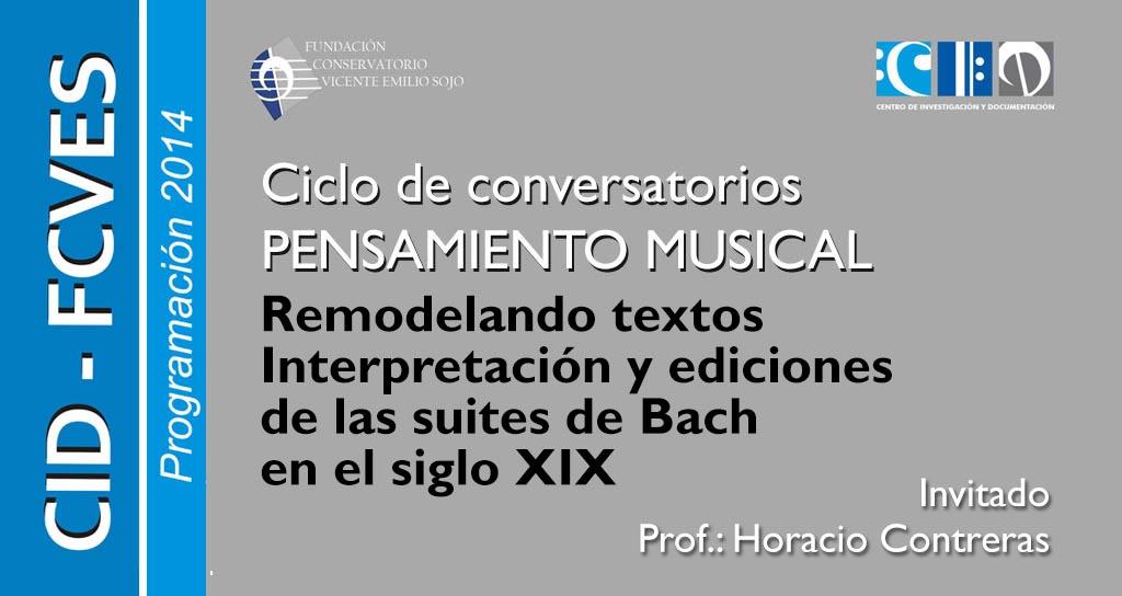 Ciclo de Conversatorios: «Remodelando textos: Interpretación y ediciones de las suites de Bach en el siglo XIX»
