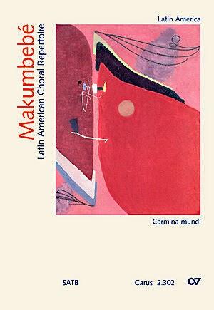 Makumbebé · Latin American Choral Repertoire · Carmina mundi