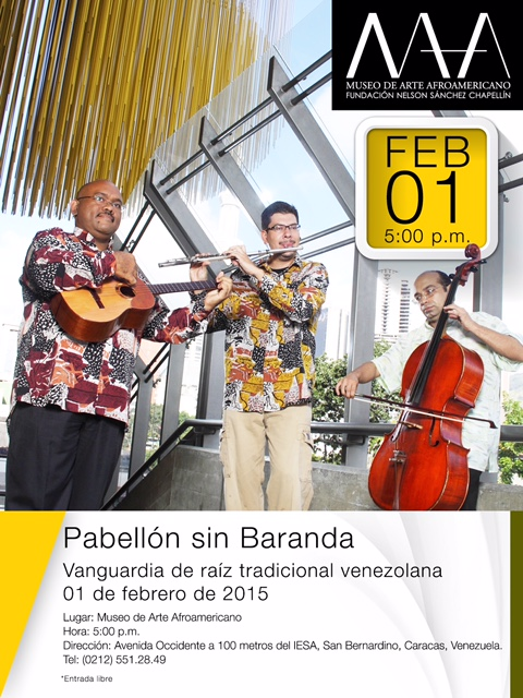 Pabellón sin Baranda , vanguardia de raíz tradicional venezolana   en el Museo de Arte Afroamericano