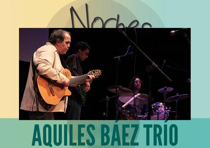 Aquiles Báez Trío invade #NochesDeGuataca Valencia con todo su sonido contemporáneo