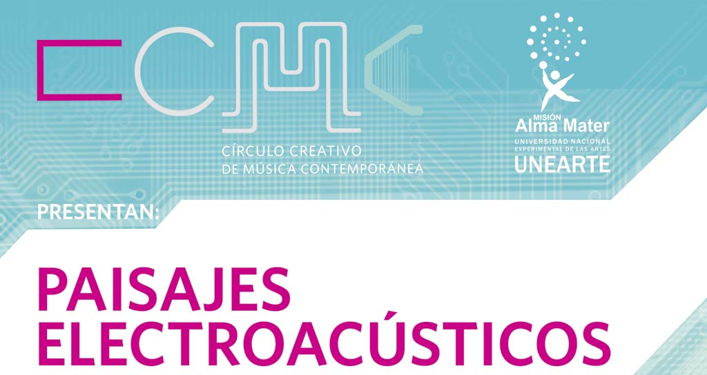 Círculo Creativo de Música Contemporánea presenta: Paisajes Electroacústicos