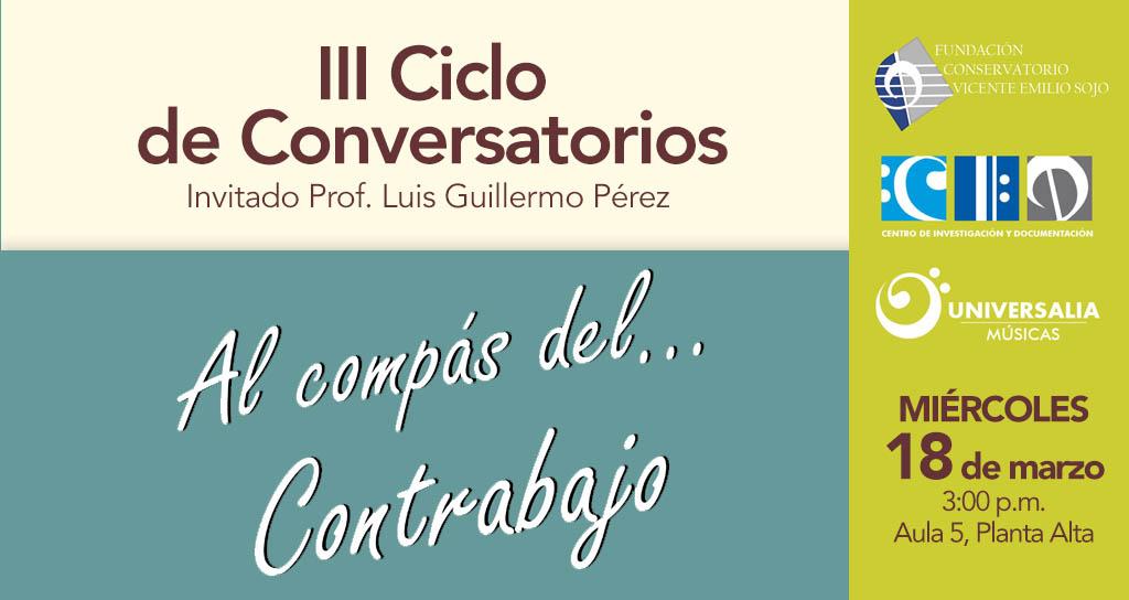 """III Ciclo de Conversatorios: Luis Guillermo Pérez llega """"Al compás del… Contrabajo"""""""
