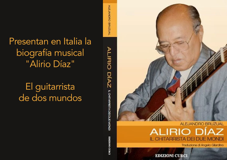 """Presentan en Italia la biografía musical """"Alirio Díaz"""": El guitarrista de dos mundos"""