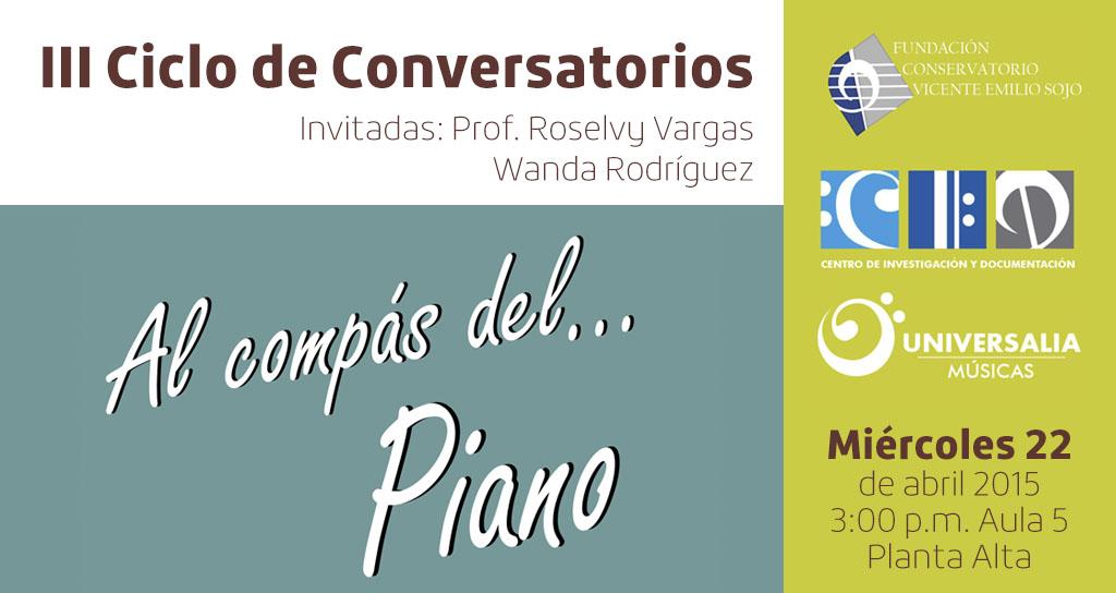 """III Ciclo de Conversatorios """"Al compás del piano"""" Sonidos entre blanco y negro"""