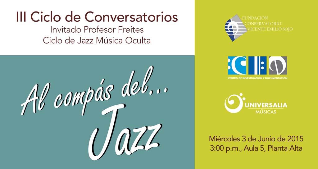 """III Ciclo de Conversatorios """"Al compás del Jazz"""""""
