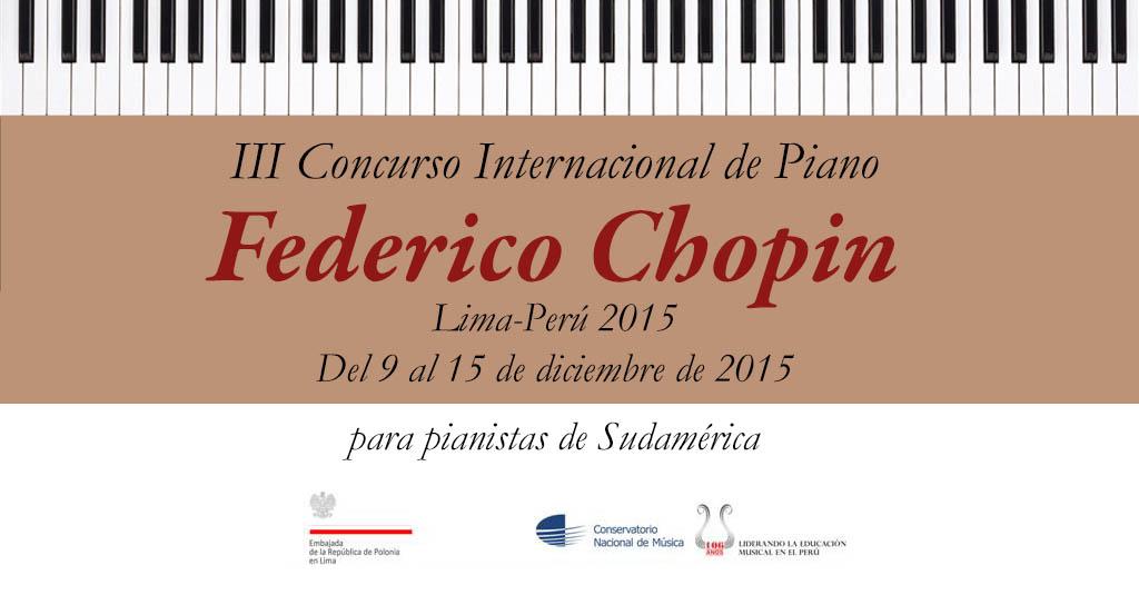 """III Concurso Internacional de Piano  """"Federico Chopin"""" Lima – Perú 2015"""
