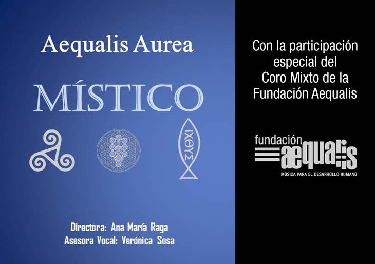Aequalis Aurea presenta Místico con la participación especial del Coro Mixto de la Fundación Aequalis
