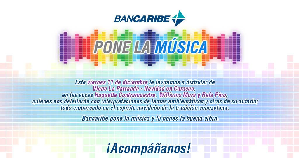 Bancaribe pone la música invita a Viene La Parranda – Navidad en Caracas