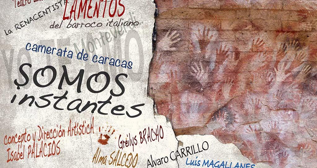 """La Camerata de Caracas presenta """"Somos Instantes"""""""