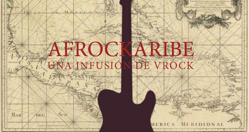 Afrokaribe, una infusión de VRock