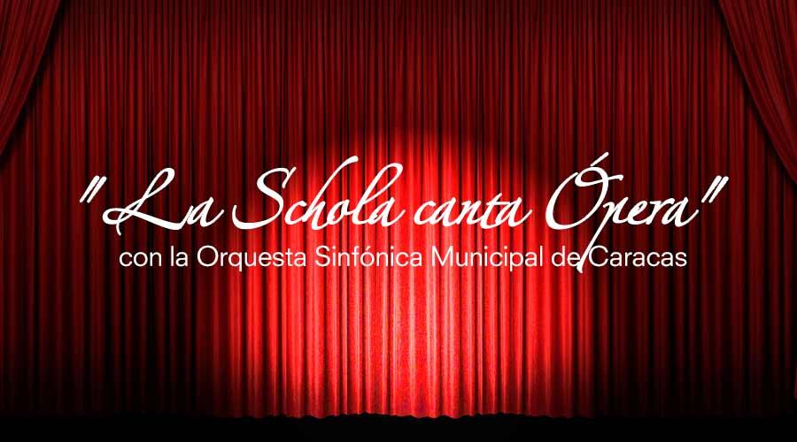"""La Schola canta Ópera"" con la Orquesta Sinfónica Municipal"
