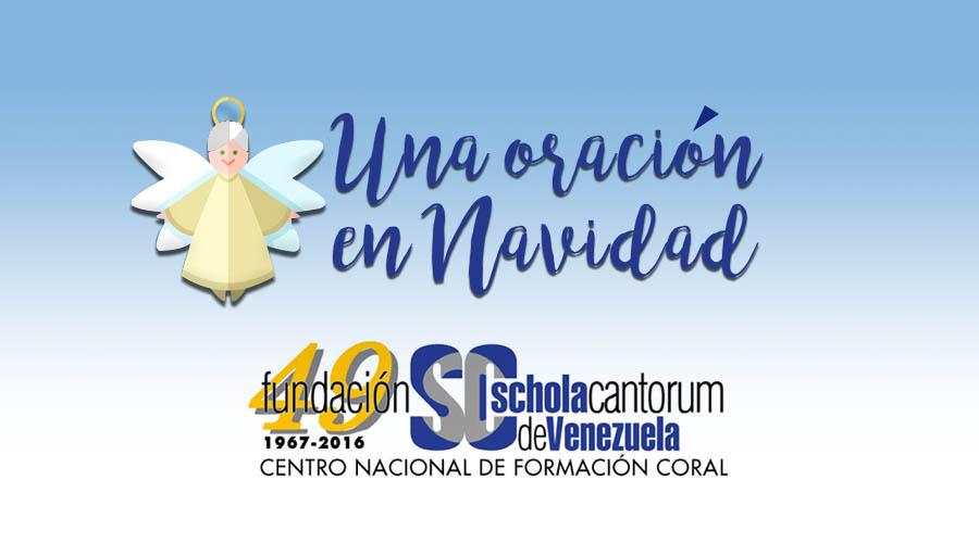 """La Schola Cantorum de Venezuela despide el 2016 con """"Una oración en Navidad"""""""