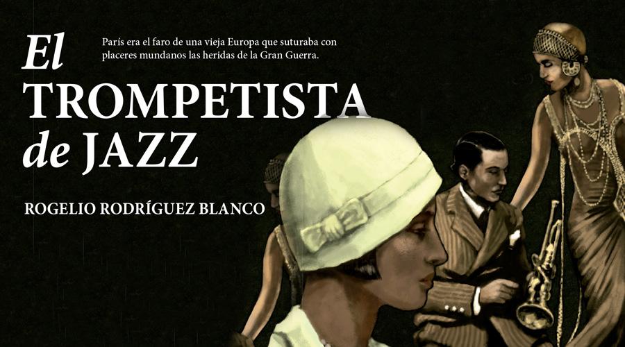 """""""El trompetista de jazz"""", primera novela del periodista Rogelio Rodríguez"""