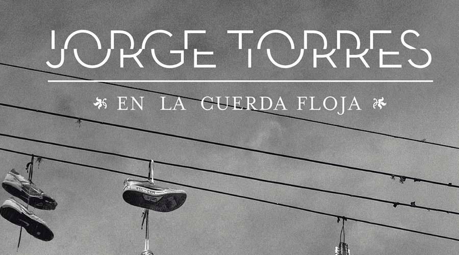 """Jorge Torres bautiza """"En la cuerda floja"""", su segunda producción discográfica como solista"""