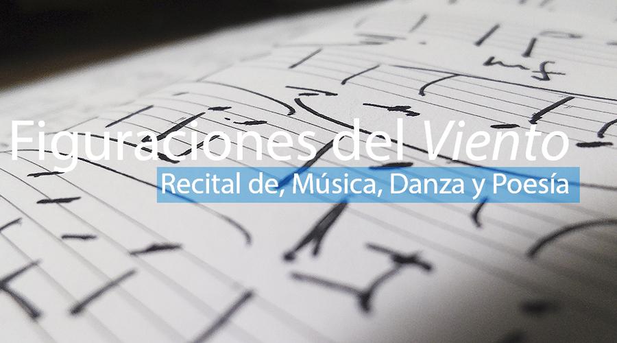 Recital de Música, Danza y Poesía: Figuraciones del Viento