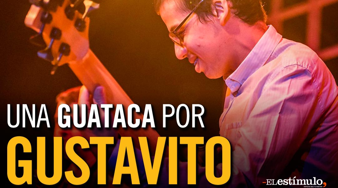¡Con Una Guataca para Gustavito volvemos al escenario!