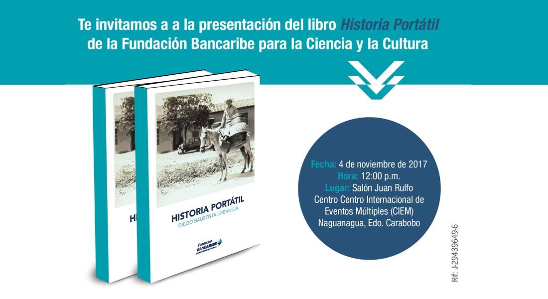 Fundación Bancaribe para la Ciencia y la Cultura presenta el libro Historia Portátil