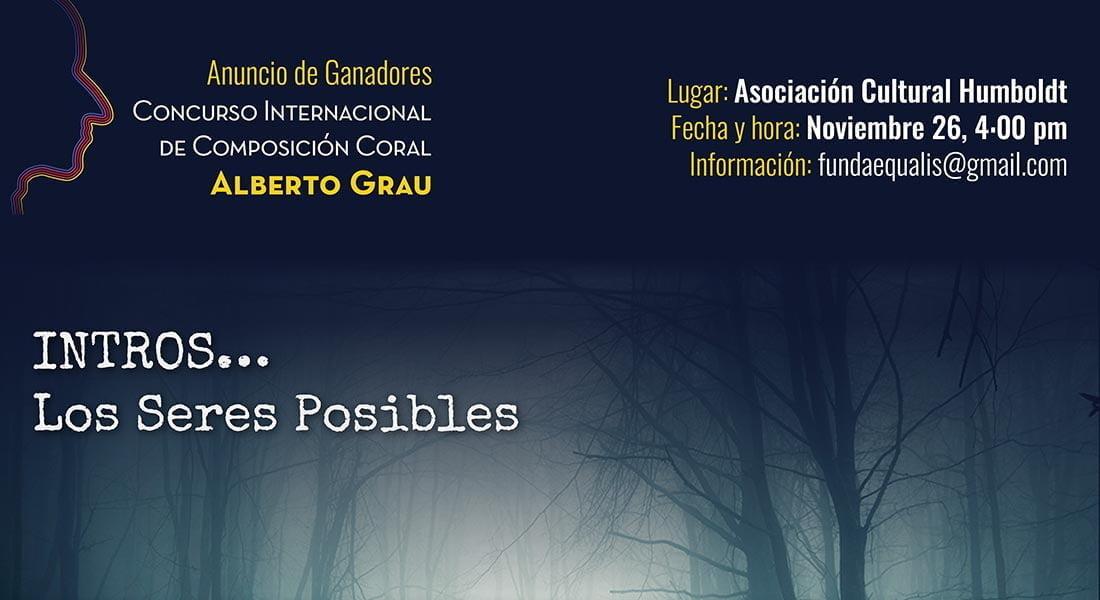 Intros los seres posibles, Concierto y Evento de Anuncio de Ganadores del Concurso Internacional de Composición Coral Alberto Grau
