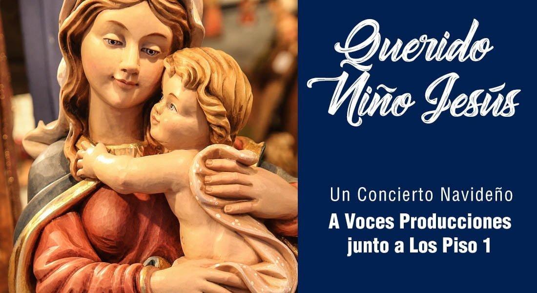 A voces junto a los Piso 1, presentan «Querido Niño Jesús»