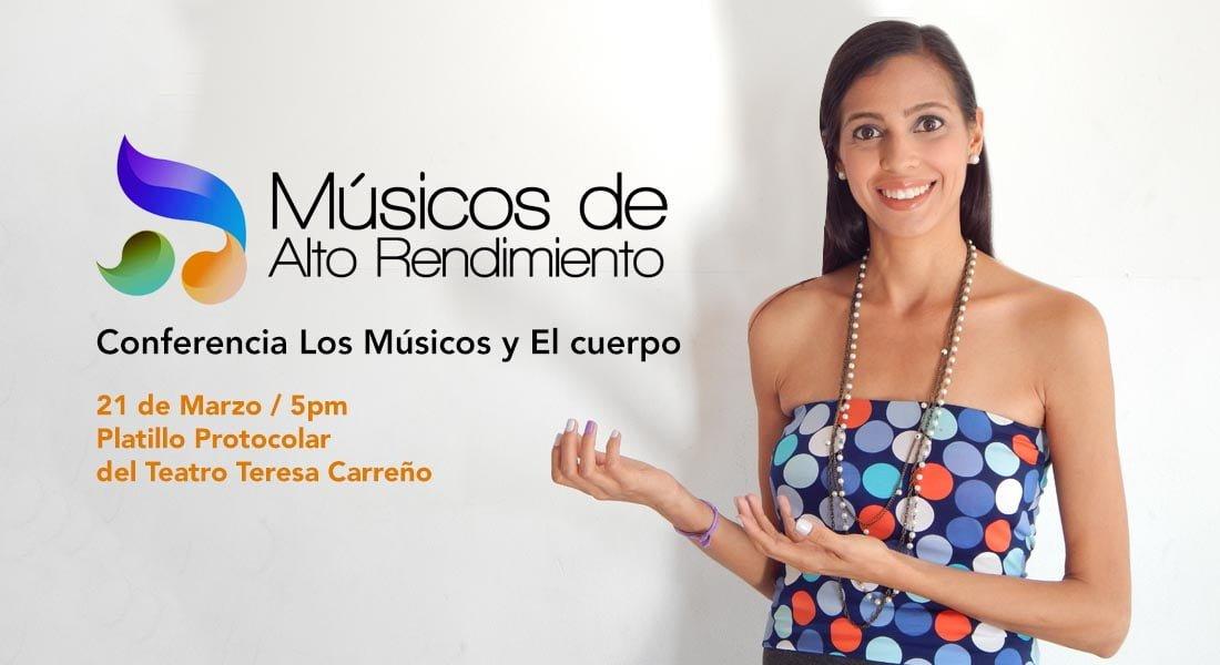 Músicos de Alto Rendimiento y el Teatro Teresa Carreño Invitan a la Conferencia Los Músicos y El cuerpo
