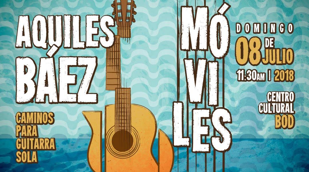 Aquiles Báez recorre nuevos caminos para guitarra sola y presenta Móviles, su más reciente CD como solista