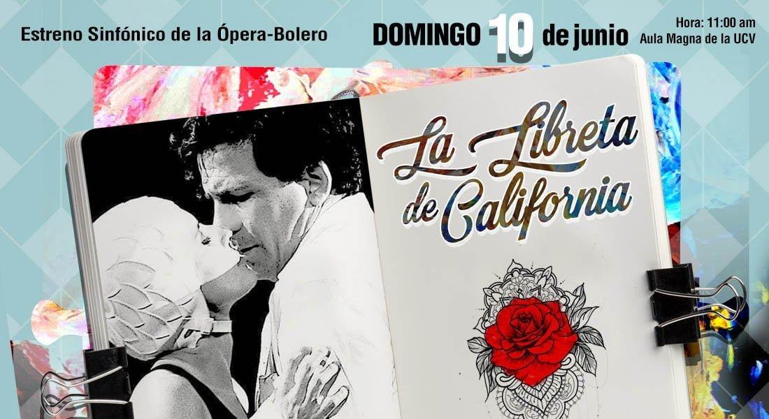 La Sinfónica de Venezuela presenta la Ópera-Bolero «La Libreta de California»