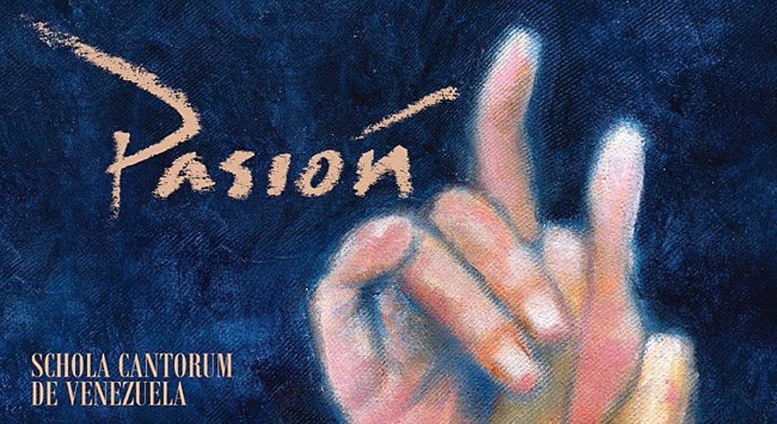 La Schola Cantorum dará inicio con «Pasión» al ciclo de estrenos en Caracas
