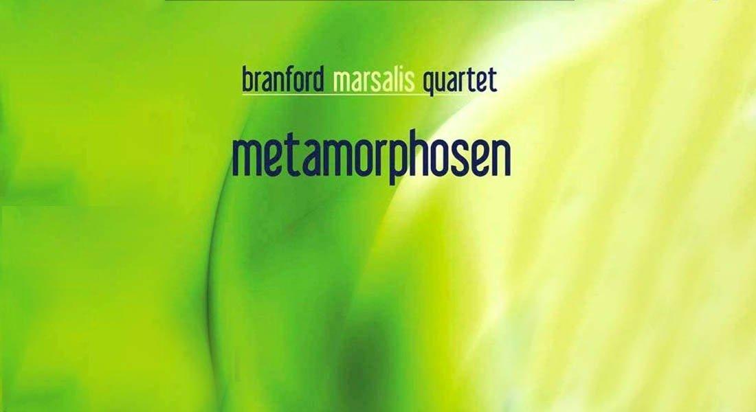 """Branford Marsalis dedica """"Metamorphosen"""", a sus mentores, amigos e íconos del jazz"""