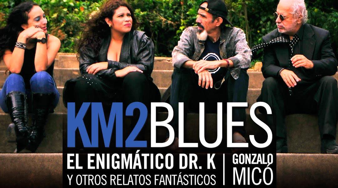 Gonzalo Micô & Km2Blues llevan a Noches de Guataca El Enigmático Dr. K y otros relatos Fantásticos