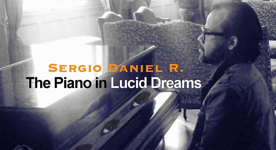 «El piano en los sueños lúcidos» , el piano con tres ojos que observa en la música de Sergio Daniel R.