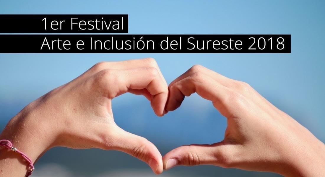 México celebra el Primer Festival de Arte e Inclusión del Sureste 2018