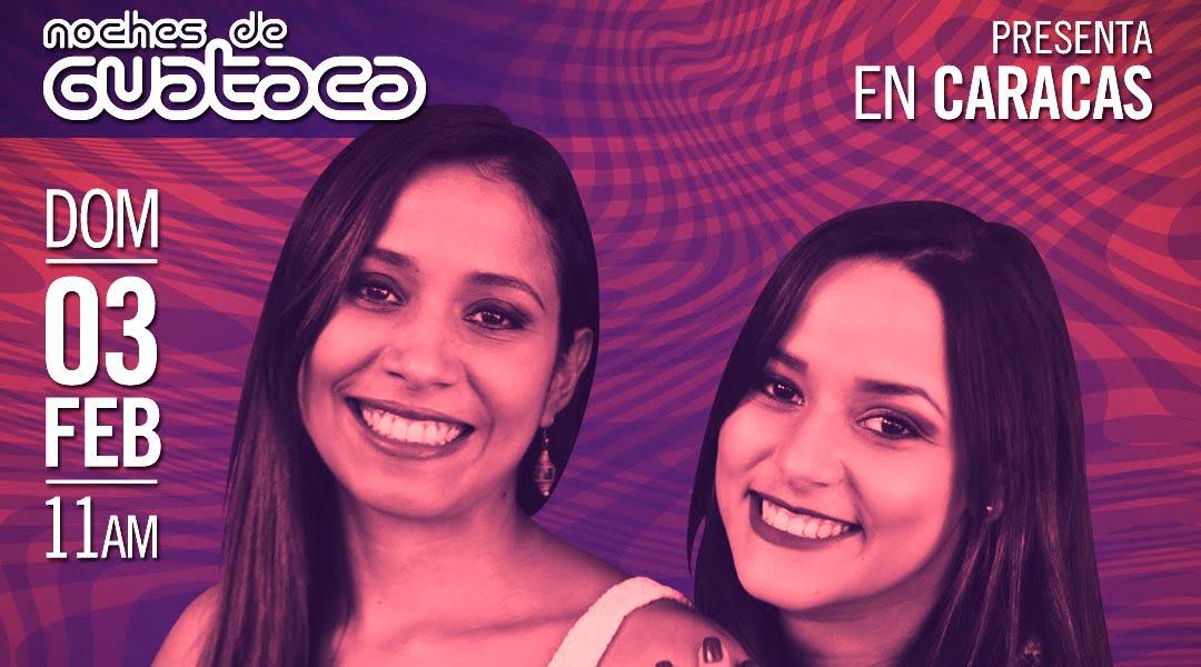Con Luisana y Ariana Pérez arranca una nueva temporada de Noches de Guataca
