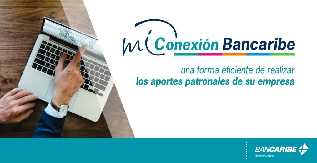 Clientes jurídicos Bancaribe pueden realizar sus aportes patronales en línea