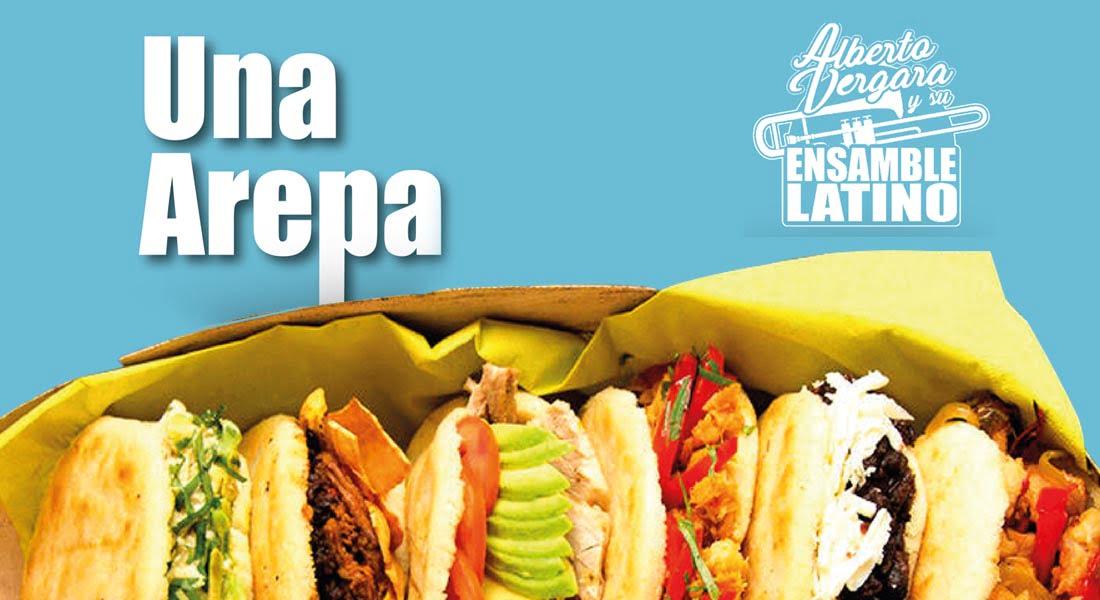 Una arepa «Alberto Vergara y su Ensamble Latino»