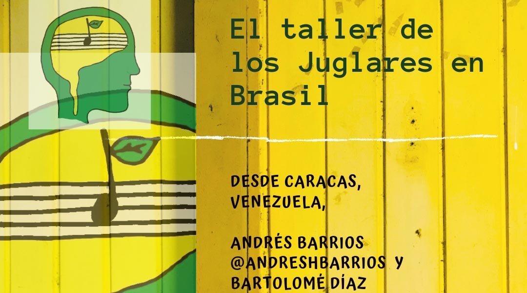 Vuelve a Brasil el Taller de los Juglares